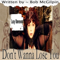Lucy Hammond | Don't Wanna Lose You
