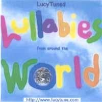 LucyTuned Lullabies | LucyTuned Lullabies (from around the world)