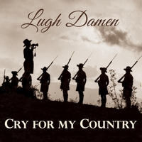 Lugh Damen | Cry for My Country
