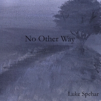 Luke  Spehar | No Other Way