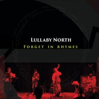Lullaby North | Forget in Rhymes