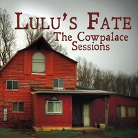 Lulu's Fate | The Cowpalace Sessions