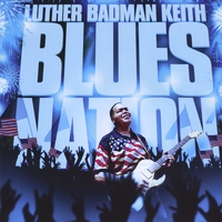 Luther Badman Keith | Blues Nation