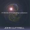John Luttrell: A Sense of Impending Levitation