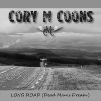 Cory M. Coons | Long Road (Dead Man's Dream)