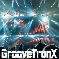 Groovetronx | Don't Stop
