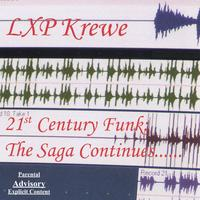 LXP Krewe | 21st Century Funk: The Saga Continues