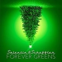 Salentin & Scheffler | Forever Greens