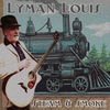 Lyman Louis: Steam & Smoke