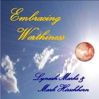 Lyneah Marks & Mark Hirschhorn | Embracing Worthiness