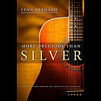 Lynn Deshazo | Songs from the Book - More Precious Than Silver:  the God Stories Behind the Songs of Lynn Deshazo