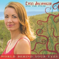 Lynn Jolicoeur and The Pulse | World Behind Your Eyes