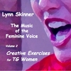 Lynn Skinner: The Music of the Feminine Voice, Vol. 2: Creative Exercises for TG Women