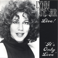 Lynn Starr | Lynn Starr Live! It's Only Love