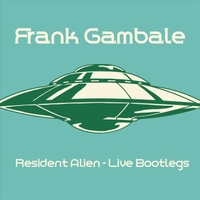 Frank Gambale | Resident Alien: Live Bootlegs Disc One
