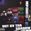 M7  Committee: Out Ov Tha Shadow