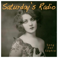 Saturday's Radio | Song for Sophie