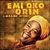 Maame Afon: Emi Oko Orin