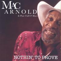 Mac Arnold & Plate Full O' Blues | Nothin' To Prove