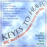 Julie Reyburn, Heather MacRae, Steve Ross, other MAC Award Winners, Bob Ost presents | Keyes To Heaven - MAC Award Winners remember Eben Keyes