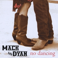Mack and Dyan | No Dancing