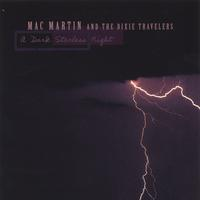 Mac Martin & The Dixie Travelers | A Dark Starless Night