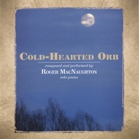 Roger MacNaughton | Cold-Hearted Orb