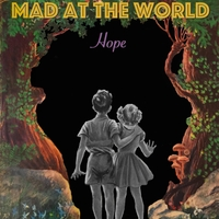 Mad at the World | Hope