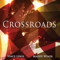 Maddy Winer & Vince Lewis | Crossroads