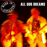 Made in England: All Our Dreams