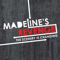 Madeline's Revenge | The Scenery Is Changing