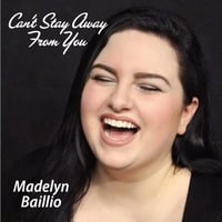 Madelyn Baillio | Can't Stay Away from You