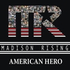 Madison Rising: American Hero