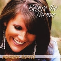 Maegan Harris Roper: Before the Throne