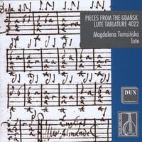 Magdalena Tomsinska | Pieces from the Gdansk Lute Tablature 4022