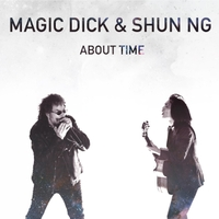 Magic Dick & Shun Ng | About Time