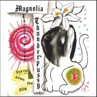 Magnolia Thunderpussy | Starin' Down the Sun