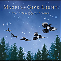 Magpie | Give Light (feat. Greg Artzner & Terry Leonino)