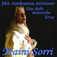 Maini Sorri - Jäit Tuoksuna Minuun