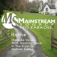 Mainstream Source Pro Karaoke | Home (Karaoke Version