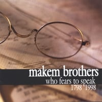 The Makem Brothers | Who Fears To Speak (1798-1998)