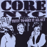 Core N.Y.C. | Tryin' to Sort It All Out