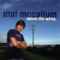 Mal McCallum | Above The Wires