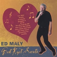Ed Maly: Best Kept Secrets