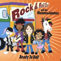 Rock & Roll Dad and the MammaJammaz | Ready to Roll