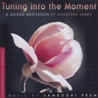 Maneesha James | Tuning into the Moment