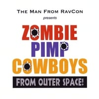 The Man from Ravcon | Zombie Pimp Cowboys from Outer Space