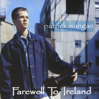 Patrick Mangan | Farewell To Ireland