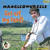 The Mangledwurzels | Get Orf My Land!