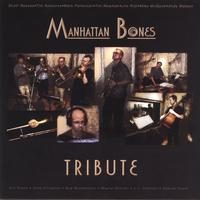 Manhattan Bones | Tribute